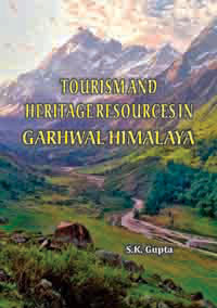 Tourism and Heritage Resources in Garhwal Himalaya: An Approach to Planning ...  by Gupta, S K ISBN 9788174790569 Hardback