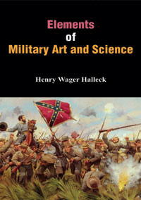 Elements of Military Art and Science: Course of Instruction in Strategy, For...  by Halleck, Henry Wager ISBN 9788174791498 Hardback
