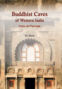 Buddhist Caves of Western India: Forms and Patronage by Alone, Y S ISBN 9788174791825 Hardback