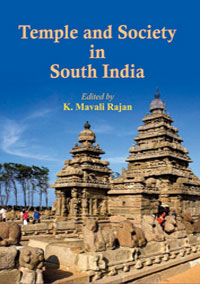 Temple and Society in South India by Mavali Rajan, K (ed) ISBN 9788174791887 Hardback