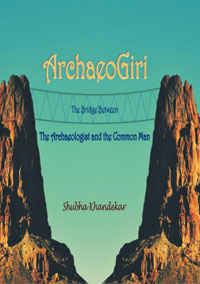 ArchaeoGiri: The Bridge between the Archaeologist and theCommon Man by Khandekar, Shubha ISBN 9788174792013 Hardback