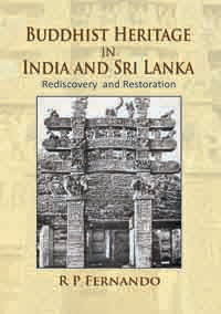 Buddhist Heritage in India and Sri Lanka: Rediscovery and Restoration by Fernando, R P ISBN 9788174792037 Hardback