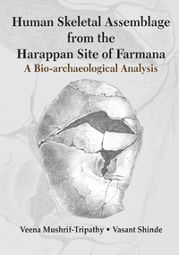 Human Skeletal Assemblage from the Harappan Site of Farmana: A Bio-archaeolo...  by Mushrif-Tripathy, Veena & ...  ISBN 9788174792235 Hardback