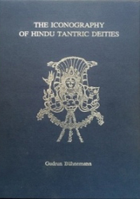 Iconography of Hindu Tantric Deities, 2 vols bound in one by Buhnemann, Gudrun ISBN 9788177421606 Hardback