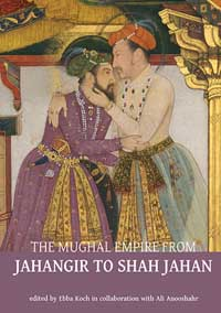 Mughal Empire from Jahangir to Shah Jahan: Art, Architecture, Politics, Law ...  by Koch, Ebba & Ali Anooshahr...  ISBN 9789383243266 Hardback