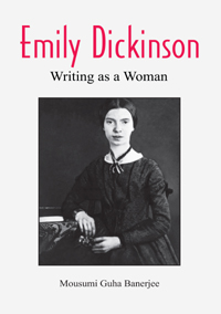 Emily Dickinson: Writing as a Woman by Banerjee, Mousumi Guha ISBN 9789385719028 Hardback