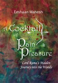 Cocktail of Pain Pleasure: Lord Rama's Maiden Journey into the Woods by Mahesh, Eeshaan ISBN 9789385719134 Paperback