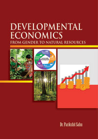 Developmental Economics: From Gender to Natural Resources by Sahu, Parikshit ISBN 9789385719189 Hardbound