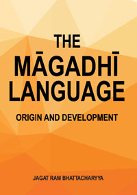 Magadhi Language: Origin and Development by Jagat Ram Bhattacharyya ISBN 9789386463180 Hardback