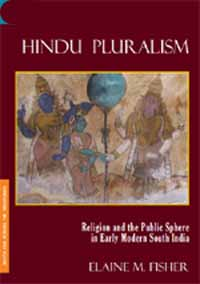 Hindu Pluralism: Religion and the Public Sphere in Early Modern South Asia by Fisher, Elaine M ISBN 9789386552860 Hardback