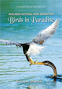Birds In Paradise: Keoladeo Nationl Park, Bharatpur: A Unesco World Heritage...  by Sharma, Sunayan ISBN 9789389136364 Hardback