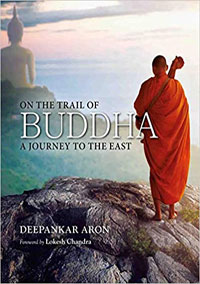 On The Trail of Buddha: A Journey To The East by Deepankar Aron &<br>Forewo...  ISBN 9789389136494 Hardback<br>